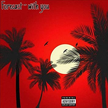 With You (feat. Forecast)