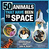 50 Animals That Have Been to Space (Beginner's Guide to Space)