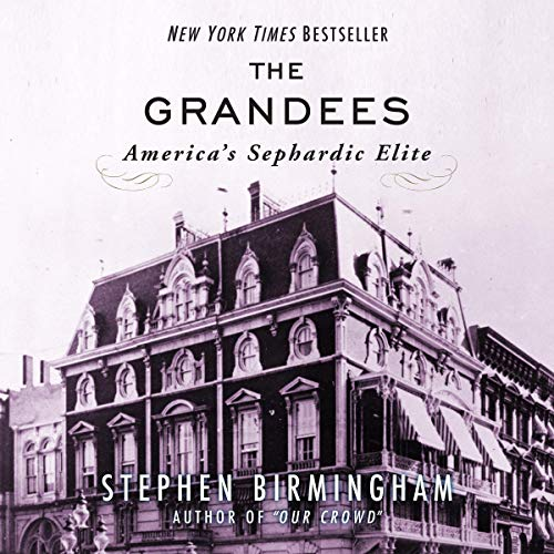 The Grandees     America's Sephardic Elite              By:                                                                                                                                 Stephen Birmingham                               Narrated by:                                                                                                                                 Mel Foster                      Length: 13 hrs and 43 mins     Not rated yet     Overall 0.0