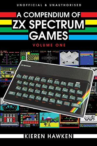 A Compendium of ZX Spectrum Games - Volume One