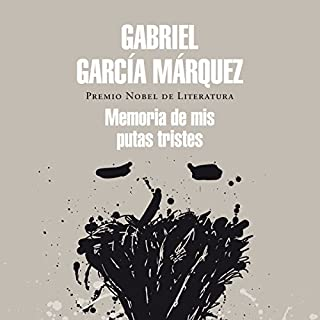 Memoria de mis putas tristes [Memory of My Melancholy Whores] audiobook cover art