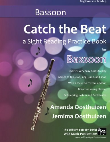 Catch the Beat Bassoon Sight Reading: Over 70 easy tunes for young players. A sight reading practice book with a focus on rhythm and fun. Includes games and certificates.