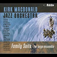 Family Suite for Large Ensemble by Kirk Macdonald Jazz Orchestra