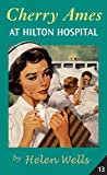 Cherry Ames, At Hilton Hospital: Book 13