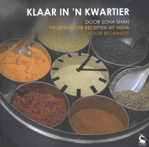 Klaar in 'n kwartier: vegetarische gerechten uit India voor beginners