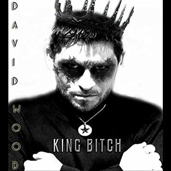 King Bitch