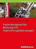 Patientengerechte Rettung mit Hubrettungsfahrzeugen - Jörg Kurtz