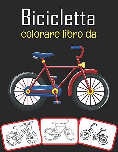 Bicicletta colorare libro da: Il libro da colorare per bambini più bello e divertente della bicicletta