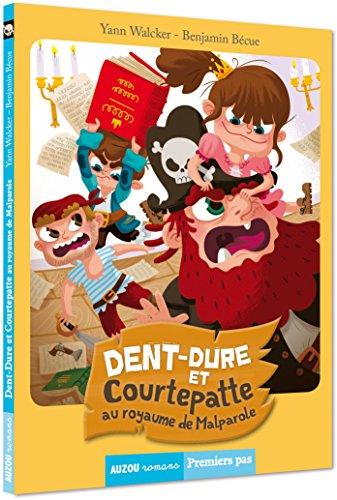 DENT-DURE ET COURTEPATTE AU ROYAUME DE MALPAROLE (COLL. PREMIERS PAS)