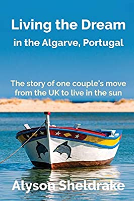 Living the Dream: in the Algarve, Portugal (The Algarve Dream Series) from Independently published