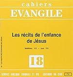 Cahiers Evangile - Numéro 18 Les récits de l'enfance de Jésus
