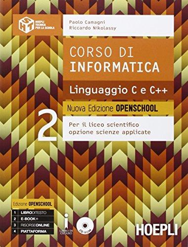 Corso di informatica linguaggio C e C++. Ediz. openschool. Per il Liceo scientifico. Con e-book. Con espansione online: 2
