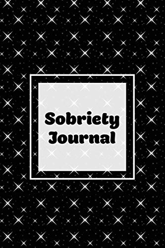 Sobriety Journal: Addiction Recovery Notebook, Guided Daily Diary For Practical Reflection, Writing Thoughts, Gifts, Celebrate Being Sober, Book
