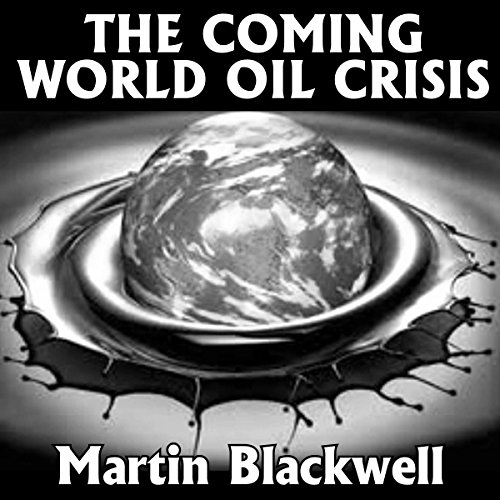 The Coming World Oil Crisis audiobook cover art