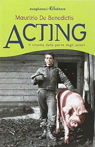 Acting Il Cinema Dalla Parte Degli Attori