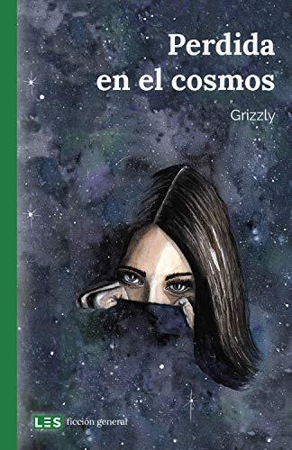 Perdida en el cosmos (Ficción general nº 3) eBook: Grizzly: Amazon ...