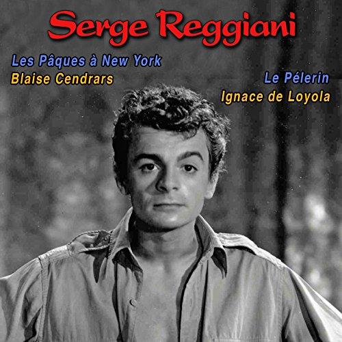 Serge Reggiani lit Blaise Cendras et Ignace de Loyola