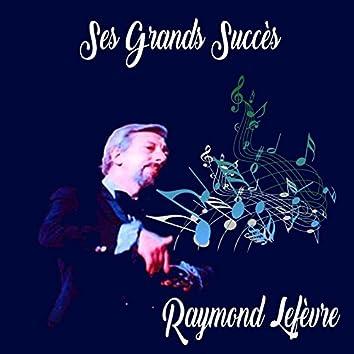 Raymond Lefèvre - Ses Grands Succès