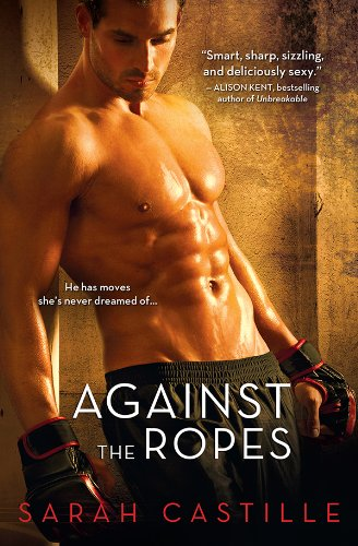 Against the Ropes: An MMA Fighter Shows a Strong-Willed Medic That His Hands Can Also Be Instruments of Pleasure (Redemption Book 1) (English Edition)