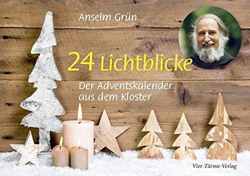 24 Lichtblicke: Der Adventskalender aus dem Kloster by Anselm Grün (2014-09-16)