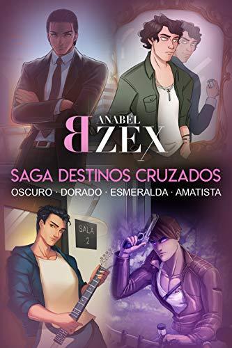 Saga Destinos Cruzados de Anabel Bzex