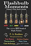 Flashbulb Moments: The little BIG book of Flash Fiction