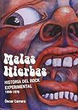 Malas hierbas: Historia del rock experimental (1959-1979)
