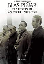 Blas Piñar y La legión de San Miguel arcángel