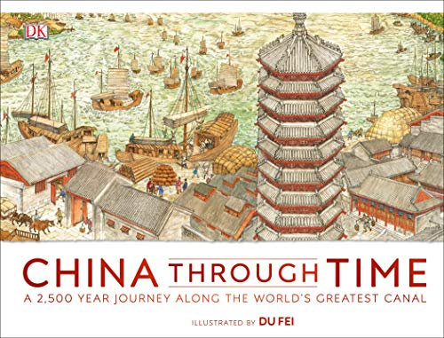 Image of China Through Time: A 2,500 Year Journey along the World's Greatest Canal