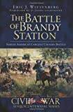The Battle of Brandy Station: North America's Largest Cavalry Battle (Civil War Series)