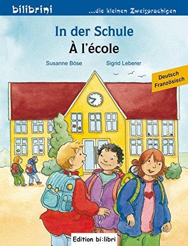 In der Schule: Kinderbuch Deutsch-Französisch