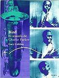 Bird: El triunfo de Charlie Parker (Trayectos A contratiempo)