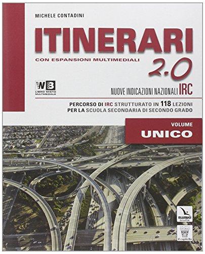 Itinerari di IRC 2.0. Schede tematiche. Vol. unico. Per le Scuole superiori. Con e-book. Con espansione online