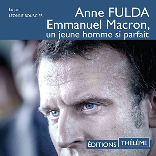 Emmanuel Macron, un jeune homme si parfait Titelbild
