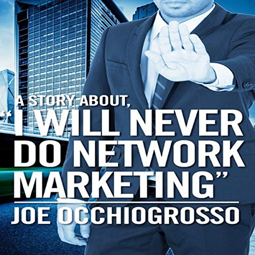 """A Story About, """"I Will Never Do Network Marketing"""" audiobook cover art"""