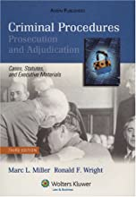 Criminal Procedures: Prosecution and Adjudication, Cases, Statues and Executive Materials, Third Edition