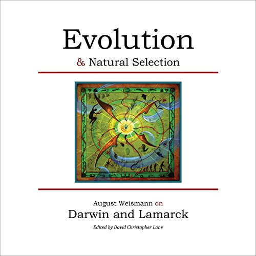 Evolution & Natural Selection: August Weismann on Darwin and Lamarck audiobook cover art