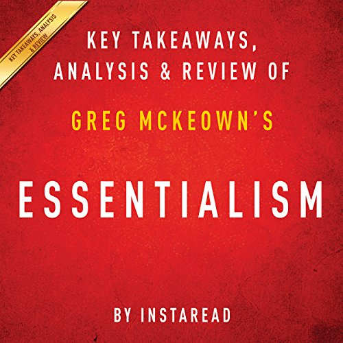 Essentialism: The Disciplined Pursuit of Less, by Greg McKeown audiobook cover art