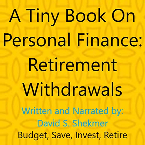 A Tiny Book on Personal Finance: Retirement Withdrawals audiobook cover art