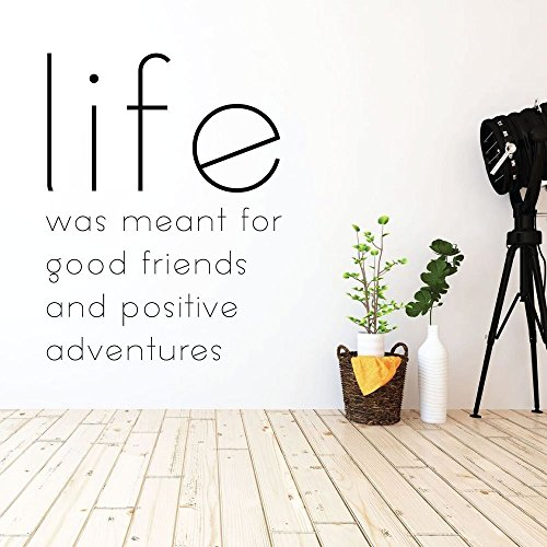 Life Quote Wall Decal - Inspiring Friend Saying - Vinyl Sticker Decoration for Home, Office, or Classroom Decor