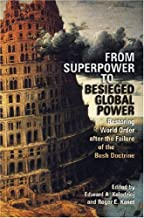 From Superpower to Besieged Global Power: Restoring World Order after the Failure of the Bush Doctrine (Studies in Security and International Affairs) ... in Security and International Affairs Ser.)