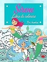Sirena libro da colorare per i bambini: Questo libro di attività delle sirene per i bambini di 4-8 anni. Sirene super divertenti libro da colorare per ragazze e ragazzi, miglior regalo per i bambini. (Regali perfetti per i bambini)