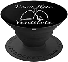 Don't Hate Ventilate Funny Sarcastic Lungs Funny Gift - PopSockets Grip and Stand for Phones and Tablets