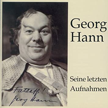 Georg Hann - Seine letzten Aufnahmen