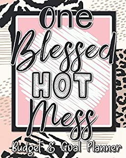 One Blessed Hot Mess: Budgeting and Financial Goal Planner: Budget Ledger Book | Budget By Paycheck | Bill Tracker, Saving...