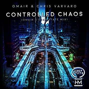 Controlled Chaos (Omair's Deep State Mix)