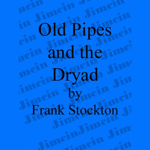 Old Pipes and the Dryad audiobook cover art
