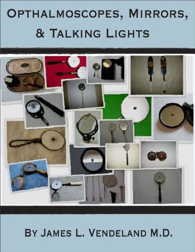 Ophthalmoscopes, Mirrors, & Talking Lights (English Edition)