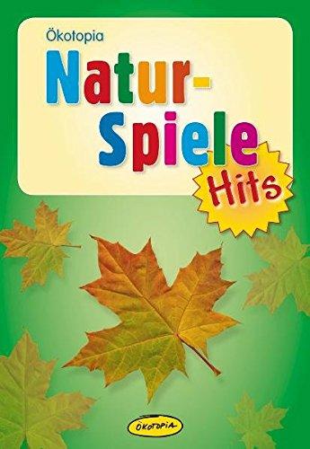 Naturspiele-Hits (Ökotopia-Spiele-Hits)
