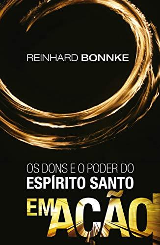 Os dons e o poder do Espírito Santo em ação - Reinhard Bonnke: Jesus viveu, trabalhou e orou no poder do Espírito Santo. Com a mesma unção que estava sobre Ele nós também podemos fazer estas obras.